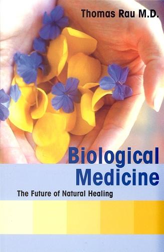 Book Thomas Rau Biological Medicine Future of Natural Healing